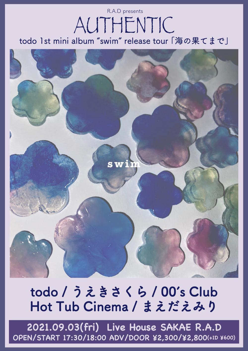 """R.A.D presents AUTHENTIC todo 1st mini album """"swim"""" release tour 「海の果てまで」"""