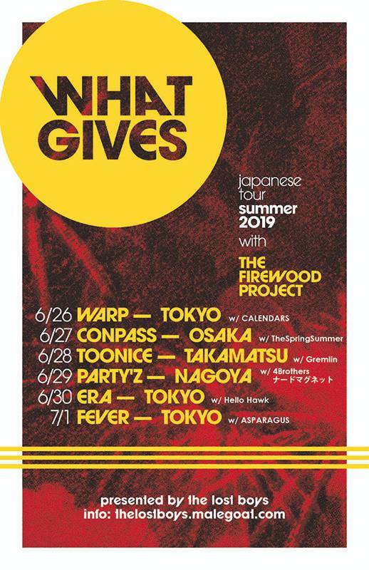 What Gives japanese tour summer 2019 with THE FIREWOOD PROJECT