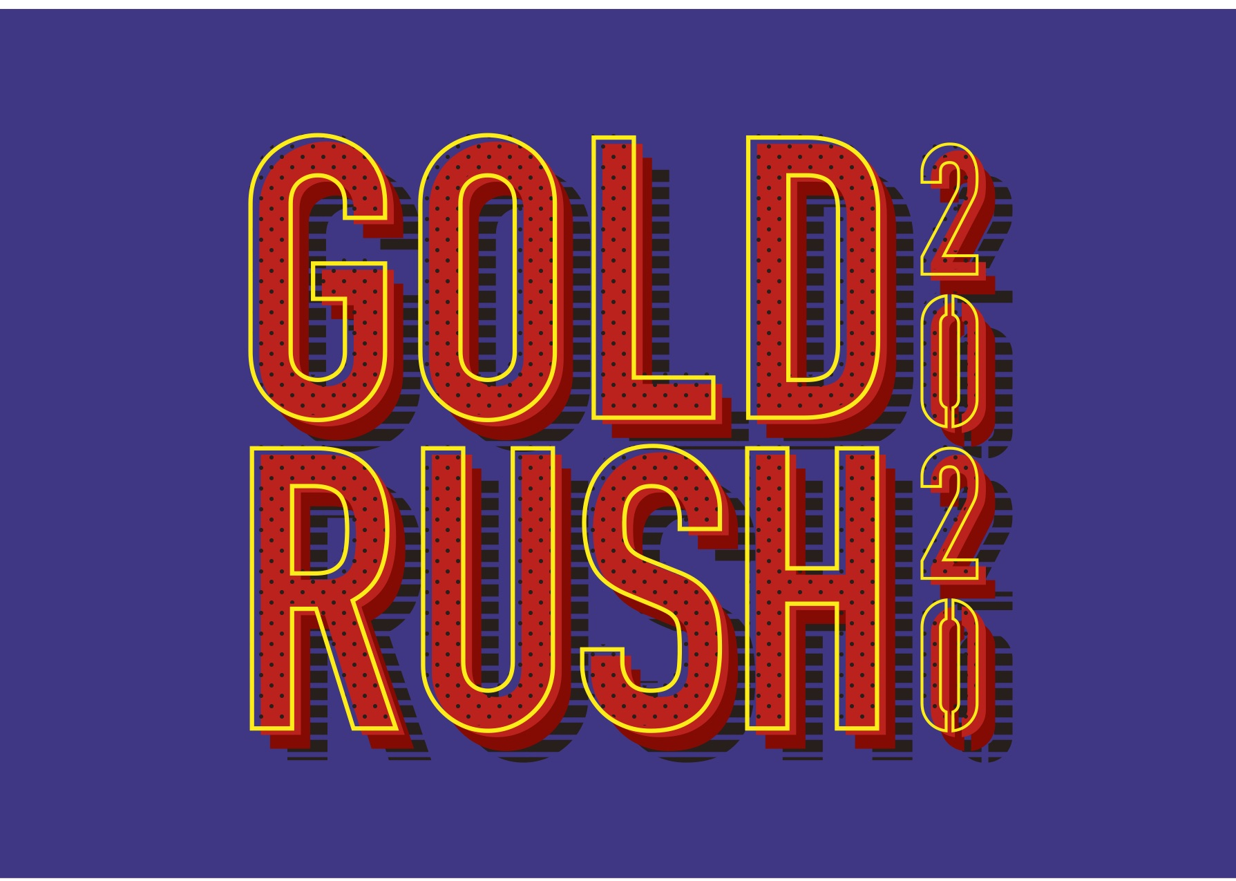 RAD CREATION & RAD ENTER TAINMENT presents GOLD RUSH 2020