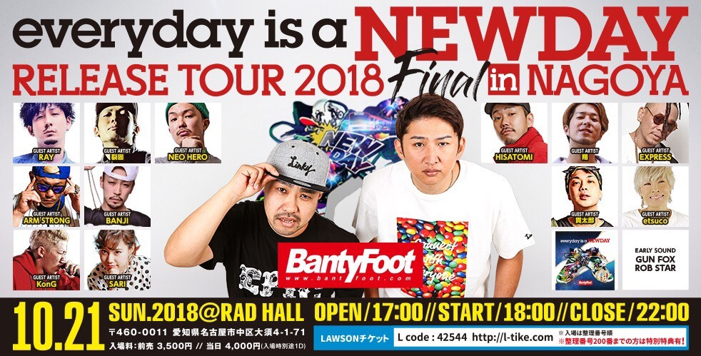 """BANTY FOOT【""""everyday is a NEWDAY""""RELEASE PARTY FINAL in NAGOYA】"""