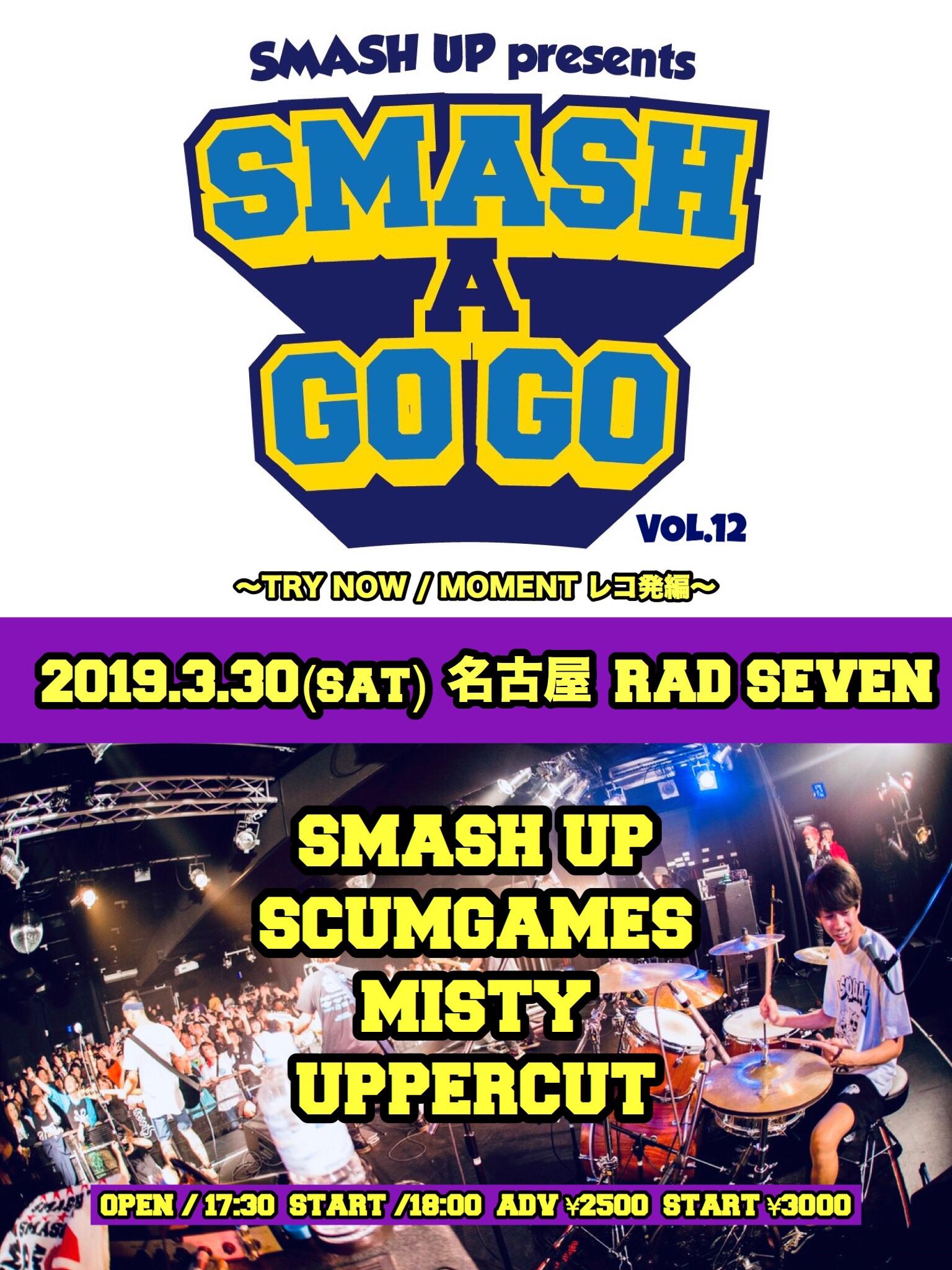 【SMASH A GO GO vol.12 〜TRY NOW / MOMENT レコ発編〜】
