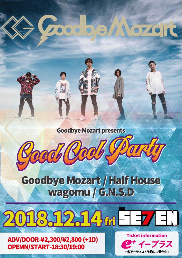 "【Goodbye Mozart presents.""Good Cool Party""】"
