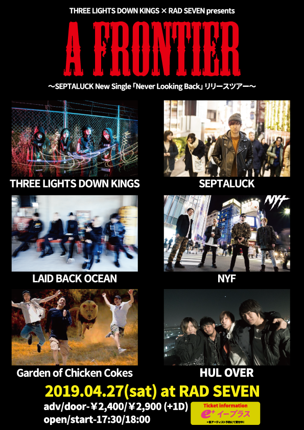 "【THREE LIGHTS DOWN KINGS x RAD SEVEN presents. ""A FRONTIER"" 〜SEPTALUCK New Single「Never Looking Back」リリースツアー〜】"