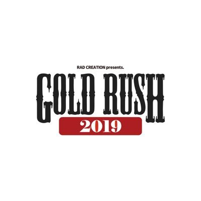 RAD CREATION presents GOLD RUSH 2019